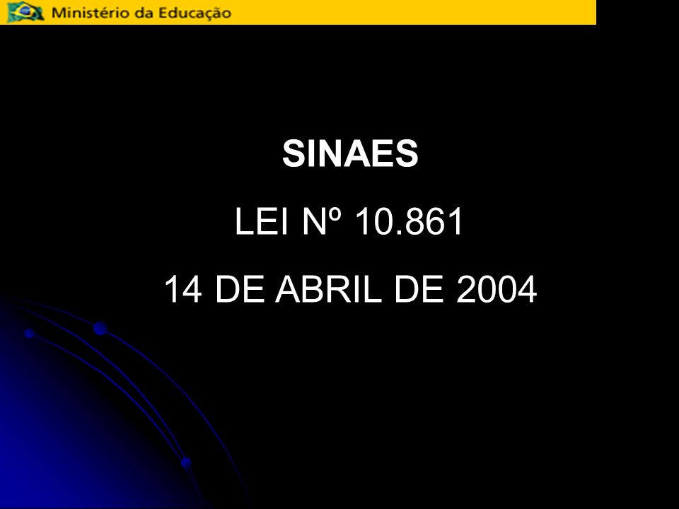SINAES LEI Nº 10.861 14 DE ABRIL DE 2004