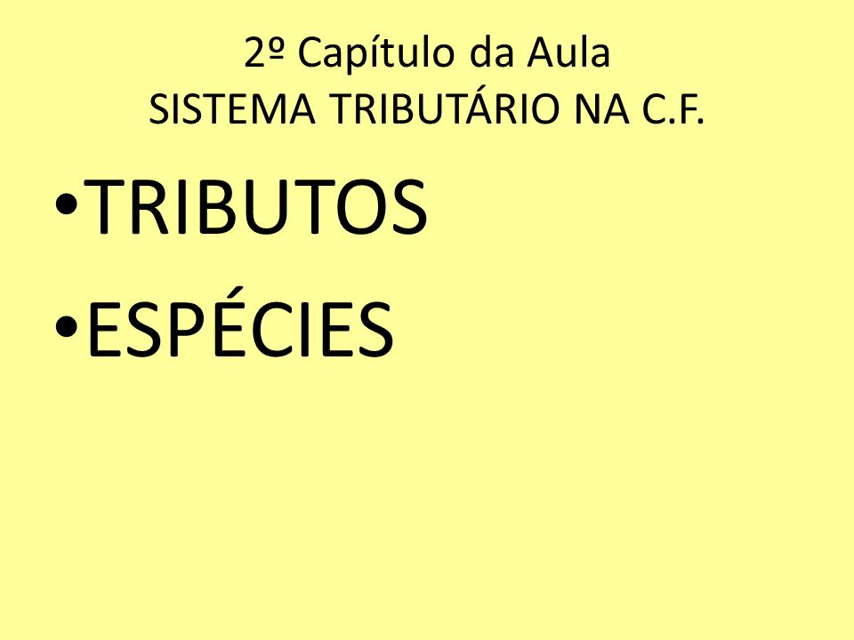 2º Capítulo da Aula SISTEMA TRIBUTÁRIO NA C.F.