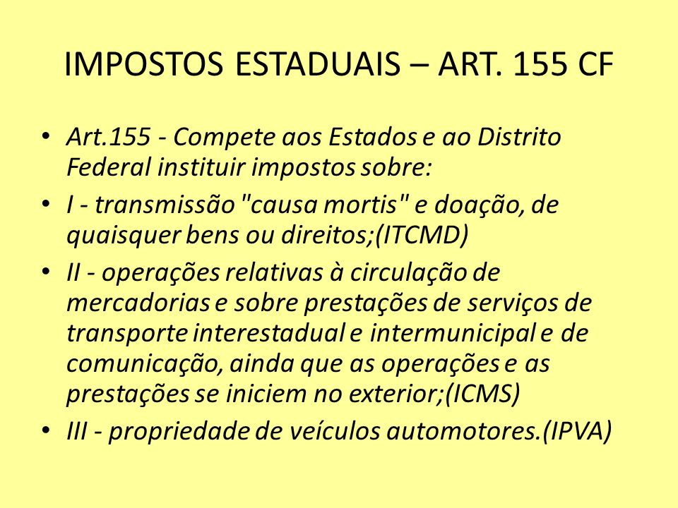 IMPOSTOS ESTADUAIS – ART. 155 CF