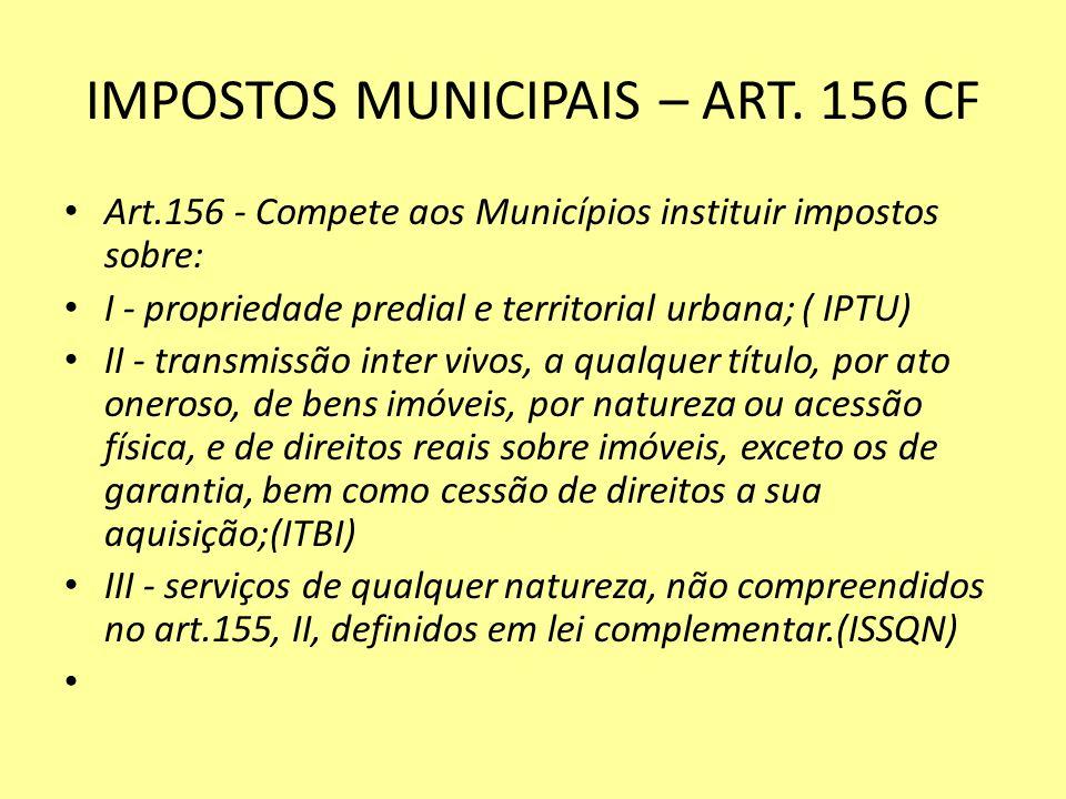 IMPOSTOS MUNICIPAIS – ART. 156 CF