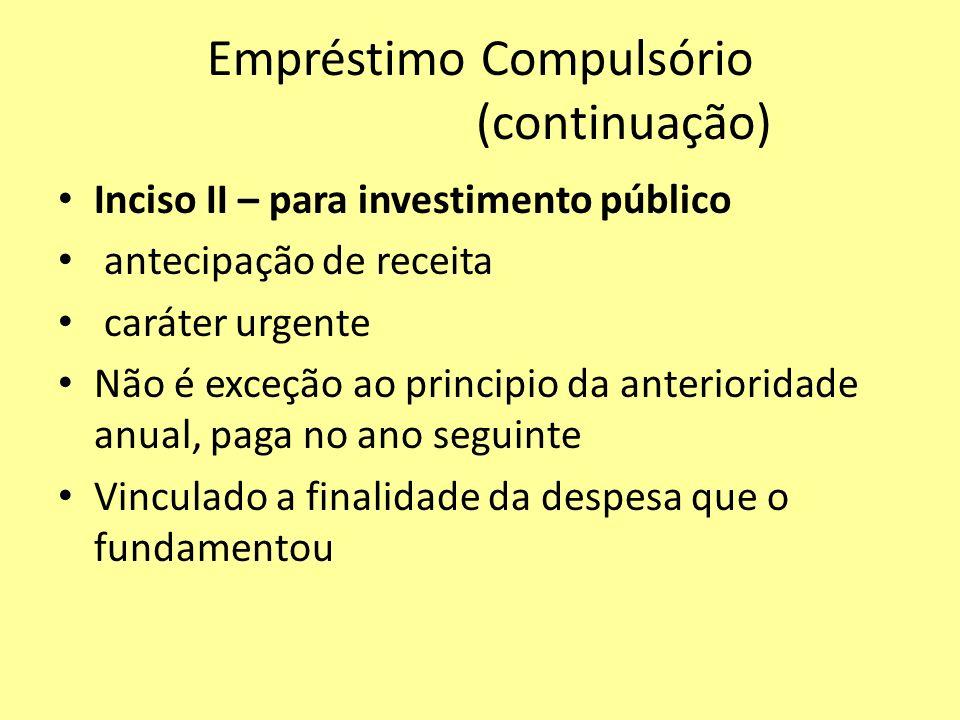 Empréstimo Compulsório (continuação)