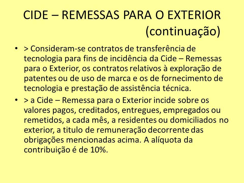 CIDE – REMESSAS PARA O EXTERIOR (continuação)