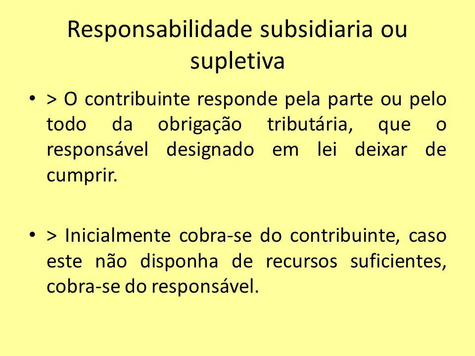 Responsabilidade subsidiaria ou supletiva