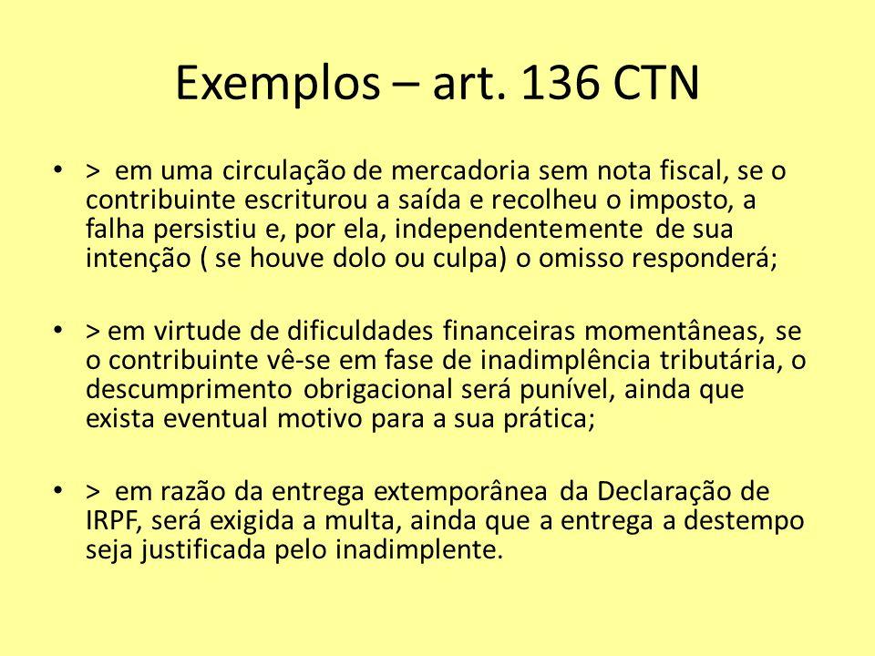 Exemplos – art. 136 CTN
