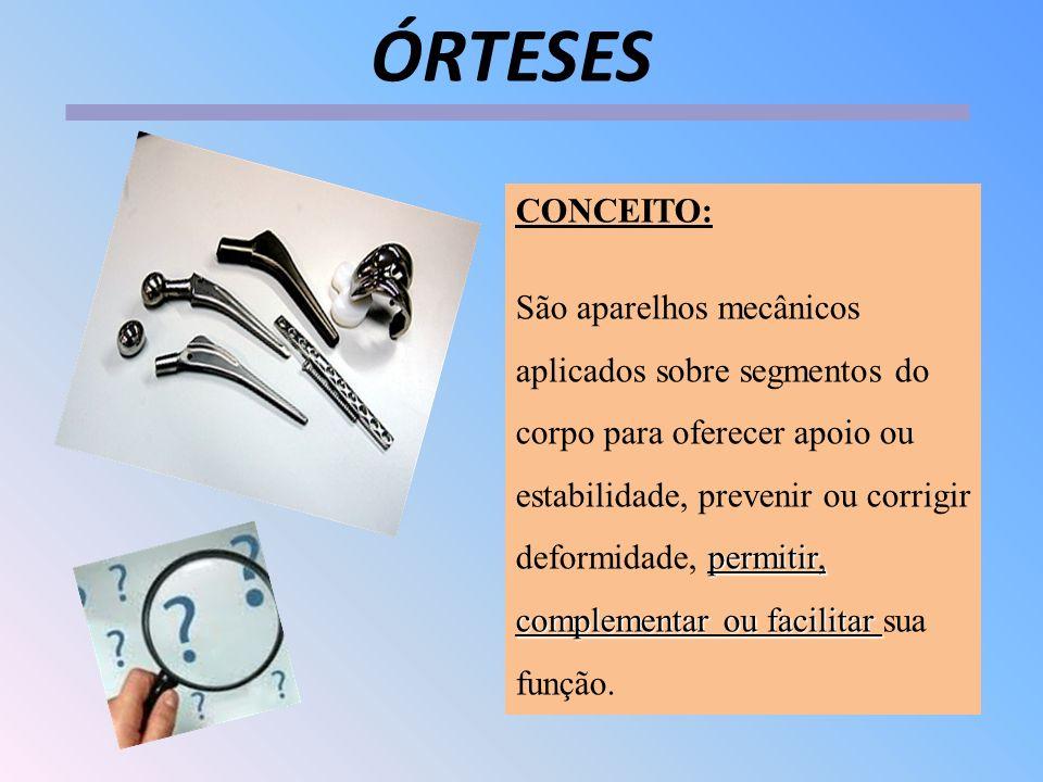 ÓRTESES CONCEITO: