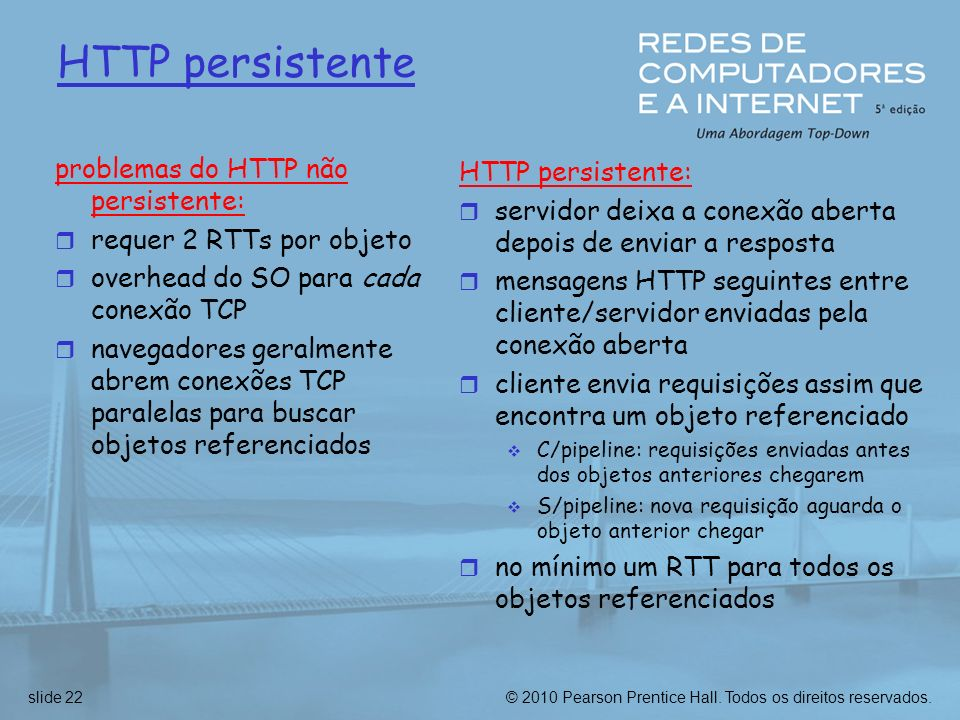 HTTP persistente problemas do HTTP não persistente: HTTP persistente: