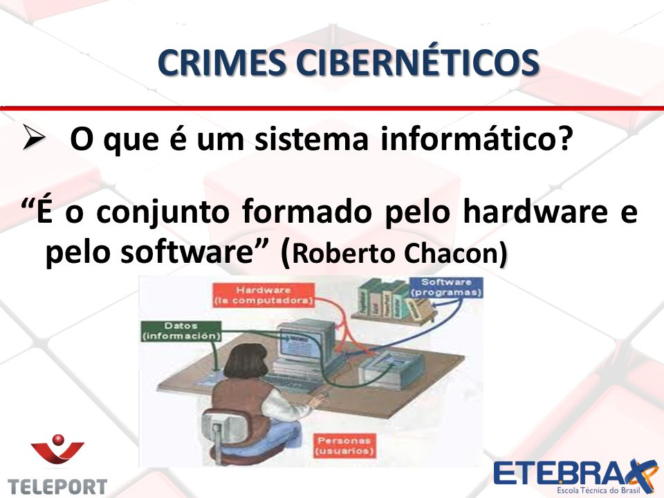 Crimes Cibernéticos O que é um sistema informático