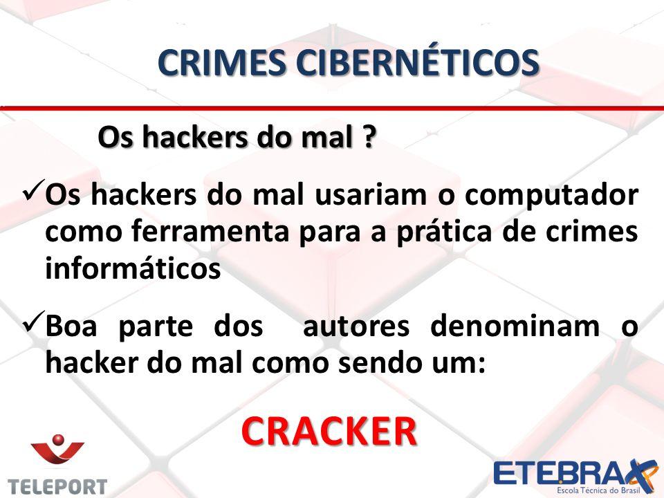 CRACKER Crimes Cibernéticos Os hackers do mal