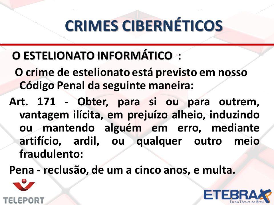 Crimes Cibernéticos O ESTELIONATO INFORMÁTICO :
