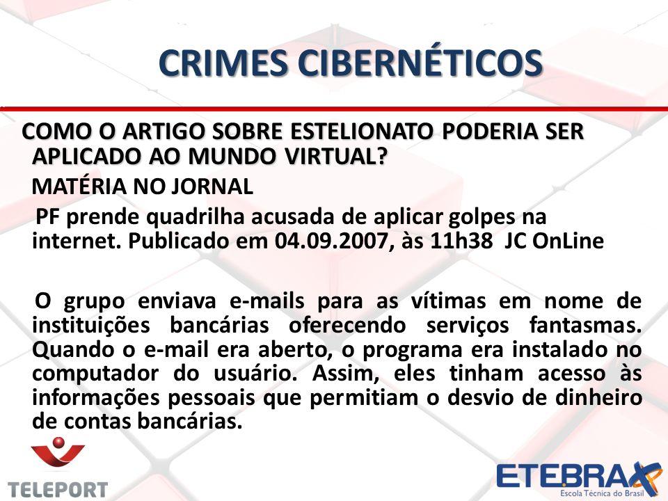 Crimes Cibernéticos COMO O ARTIGO SOBRE ESTELIONATO PODERIA SER APLICADO AO MUNDO VIRTUAL MATÉRIA NO JORNAL.