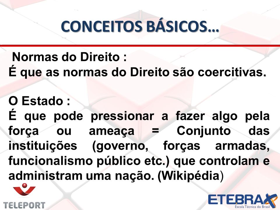 CONCEITOS BÁSICOS… Normas do Direito :