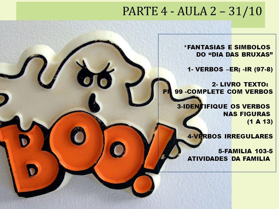 PARTE 4 - AULA 2 – 31/10 *FANTASIAS E SIMBOLOS DO DIA DAS BRUXAS