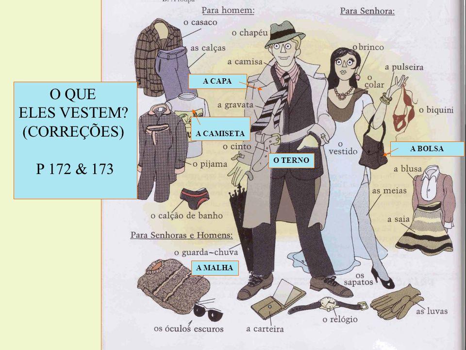 O QUE ELES VESTEM (CORREÇÕES) P 172 & 173 A CAPA A CAMISETA A BOLSA
