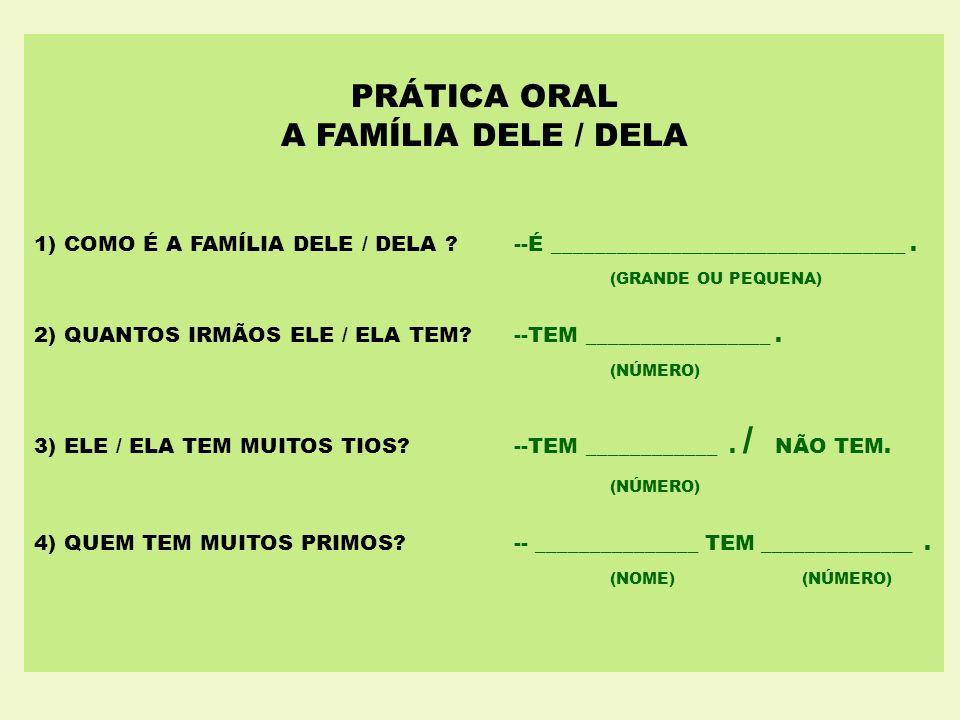 PRÁTICA ORAL A FAMÍLIA DELE / DELA