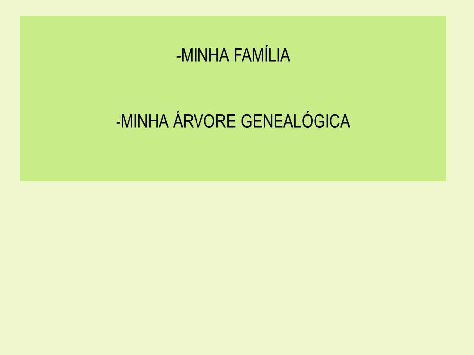 -MINHA ÁRVORE GENEALÓGICA