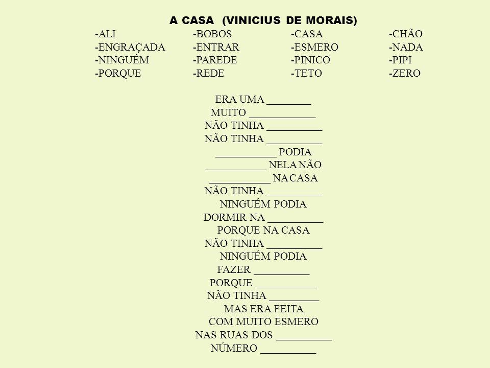 A CASA (VINICIUS DE MORAIS) -ALI -BOBOS -CASA -CHÃO