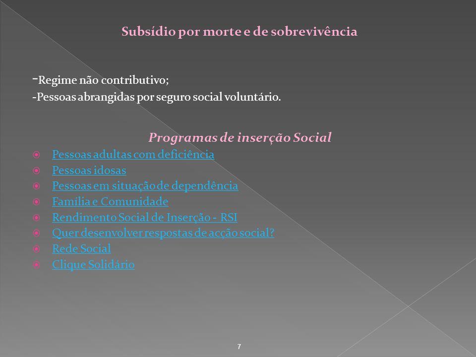 Subsídio por morte e de sobrevivência Programas de inserção Social
