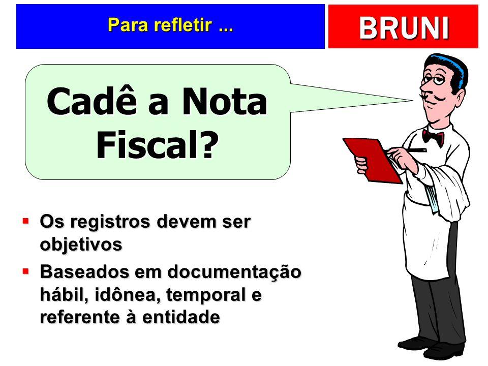 Cadê a Nota Fiscal Para refletir ... Os registros devem ser objetivos