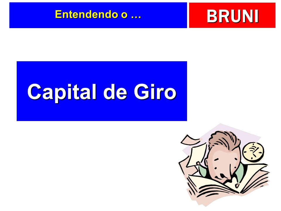 Entendendo o … Capital de Giro