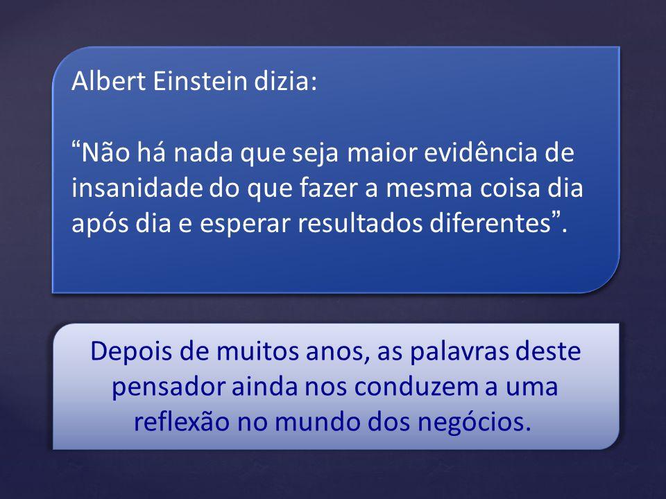 Albert Einstein dizia: