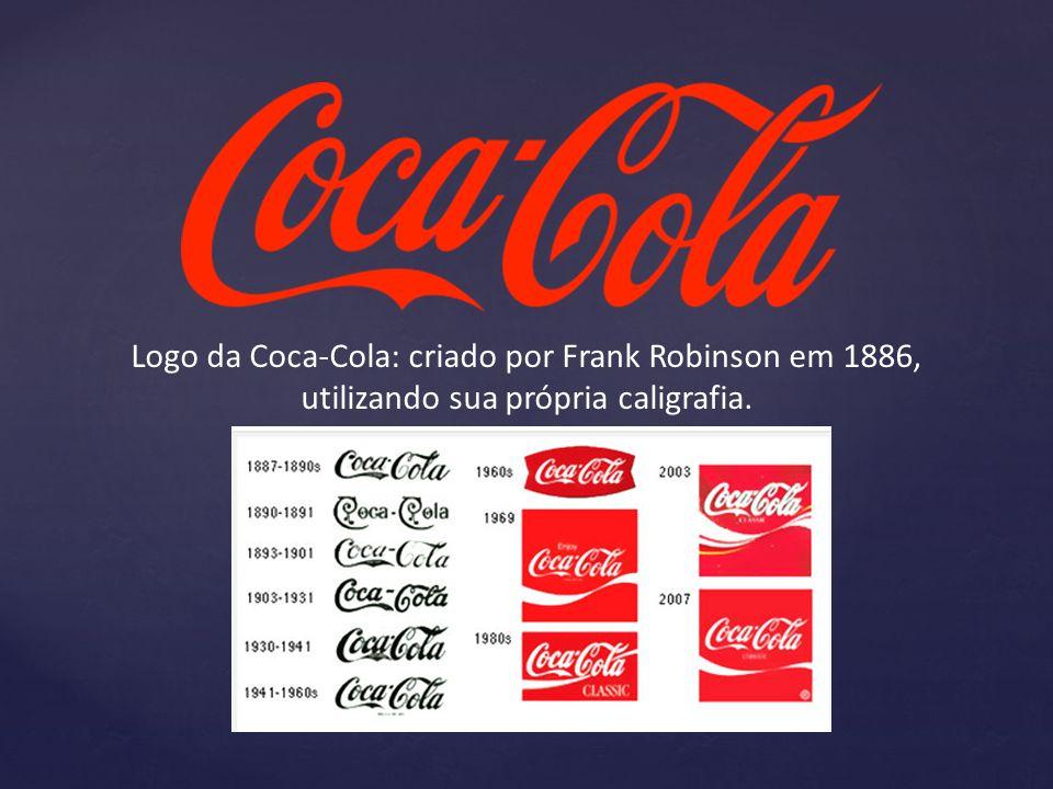 Logo da Coca-Cola: criado por Frank Robinson em 1886,