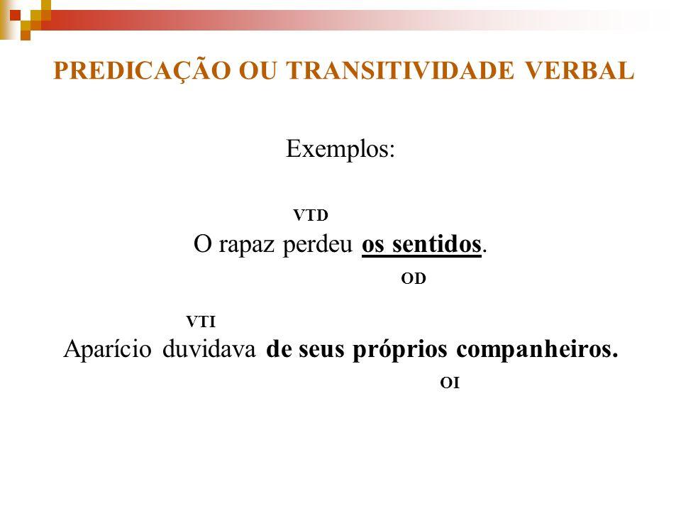 PREDICAÇÃO OU TRANSITIVIDADE VERBAL