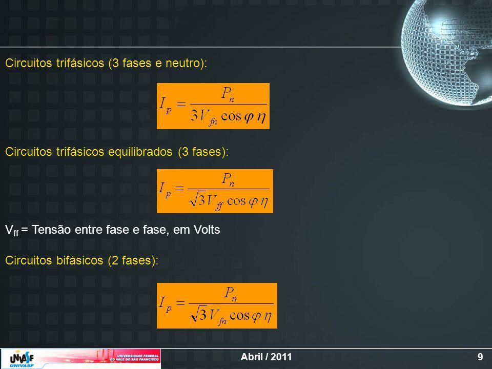 Circuitos trifásicos (3 fases e neutro):
