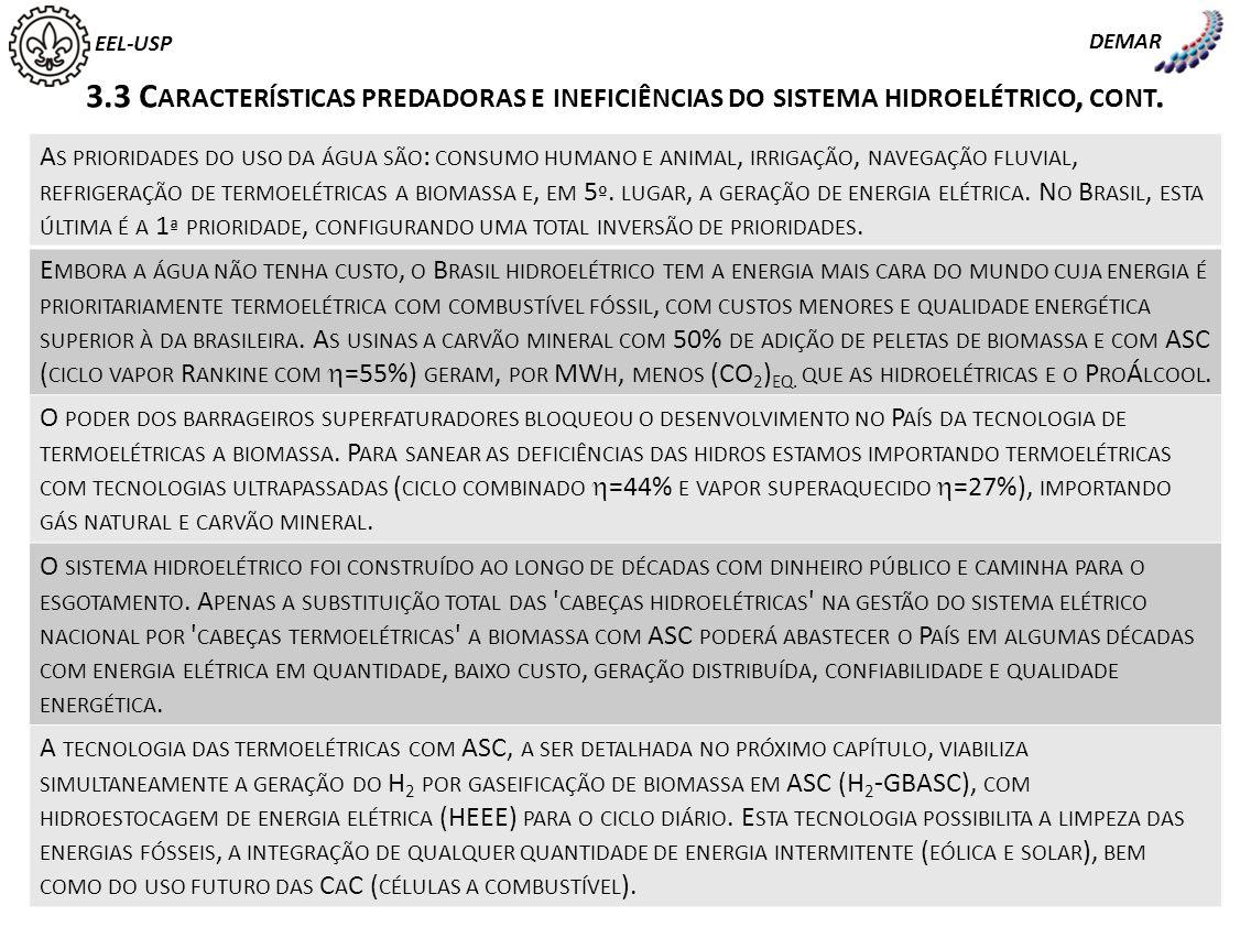 DEMAR EEL-USP. 3.3 Características predadoras e ineficiências do sistema hidroelétrico, cont.
