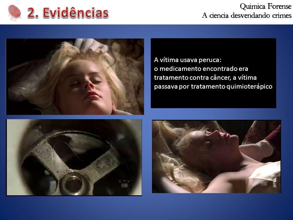 2. Evidências A vítima usava peruca: