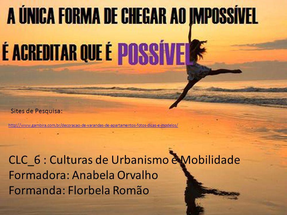 CLC_6 : Culturas de Urbanismo e Mobilidade Formadora: Anabela Orvalho
