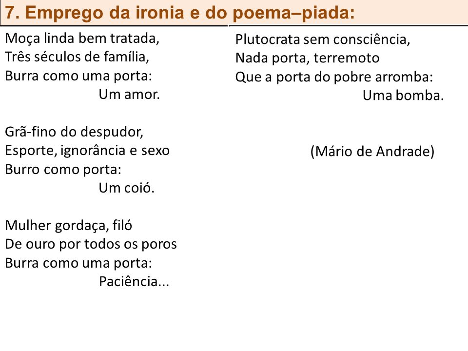 7. Emprego da ironia e do poema–piada: