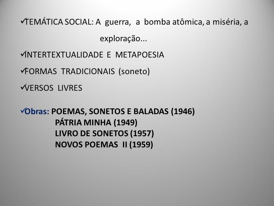 TEMÁTICA SOCIAL: A guerra, a bomba atômica, a miséria, a
