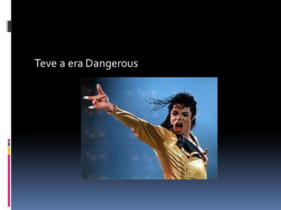 Teve a era Dangerous