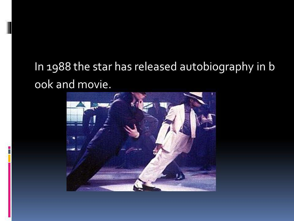 In 1988 the star has released autobiography in b ook and movie.