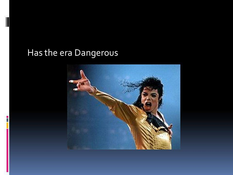 Has the era Dangerous