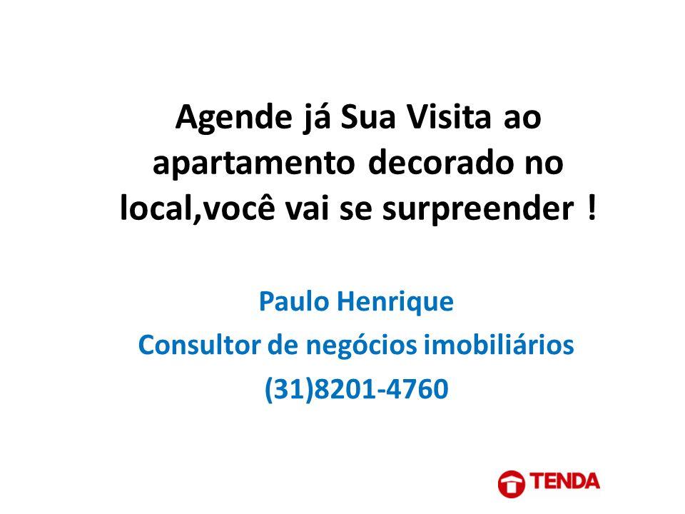 Paulo Henrique Consultor de negócios imobiliários (31)8201-4760