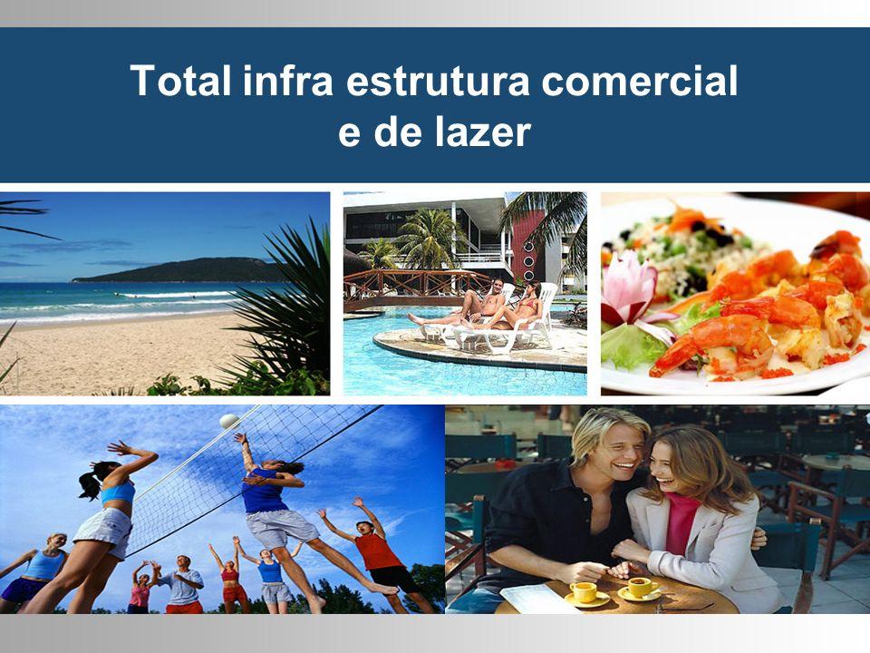 Total infra estrutura comercial e de lazer