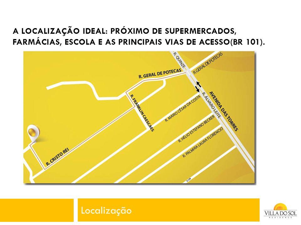 A localização ideal: próximo de supermercados, farmácias, escola e as principais vias de acesso(br 101).