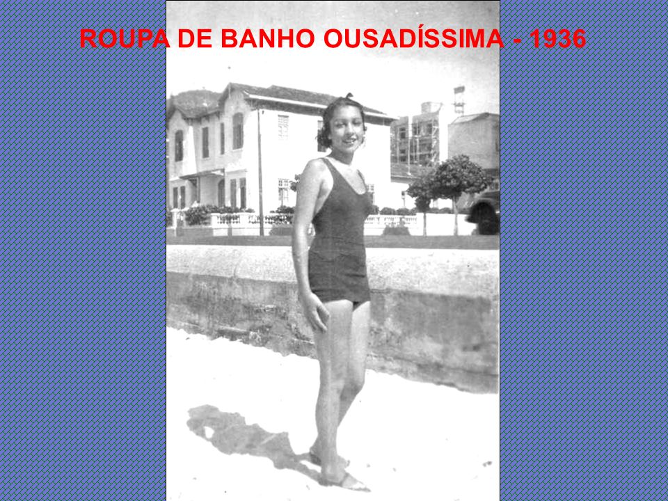 ROUPA DE BANHO OUSADÍSSIMA - 1936