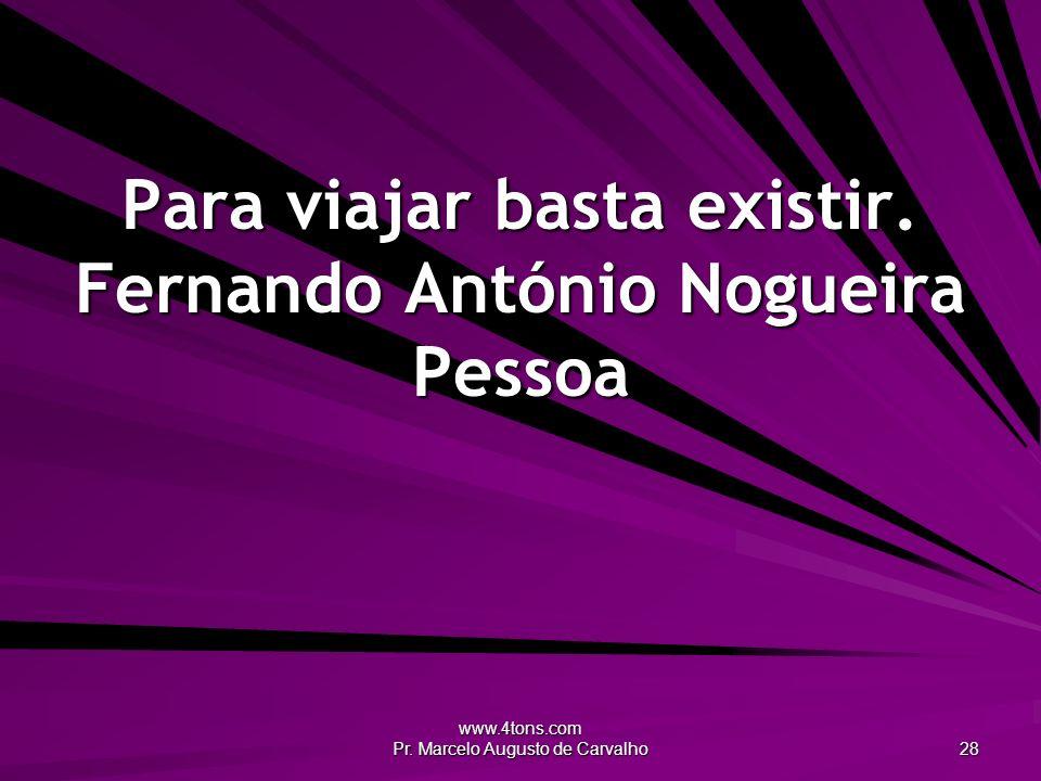 Para viajar basta existir. Fernando António Nogueira Pessoa