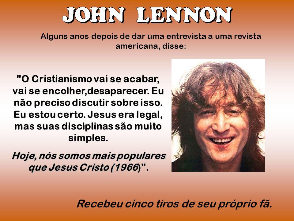 Hoje, nós somos mais populares que Jesus Cristo (1966) .