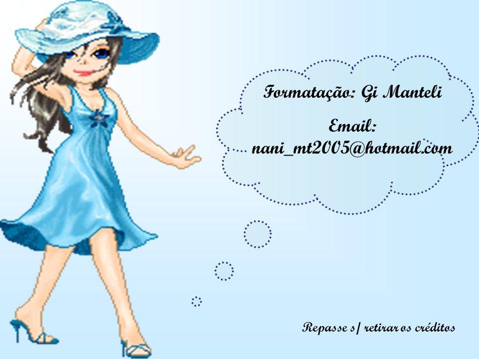 Formatação: Gi Manteli Repasse s/ retirar os créditos