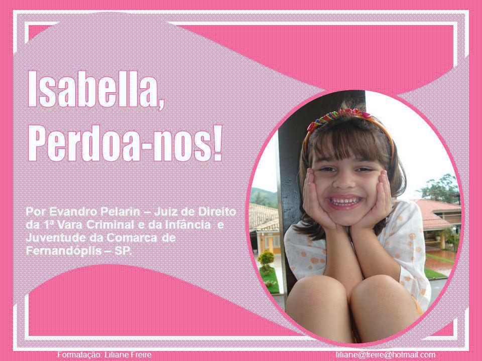 Isabella, Perdoa-nos.