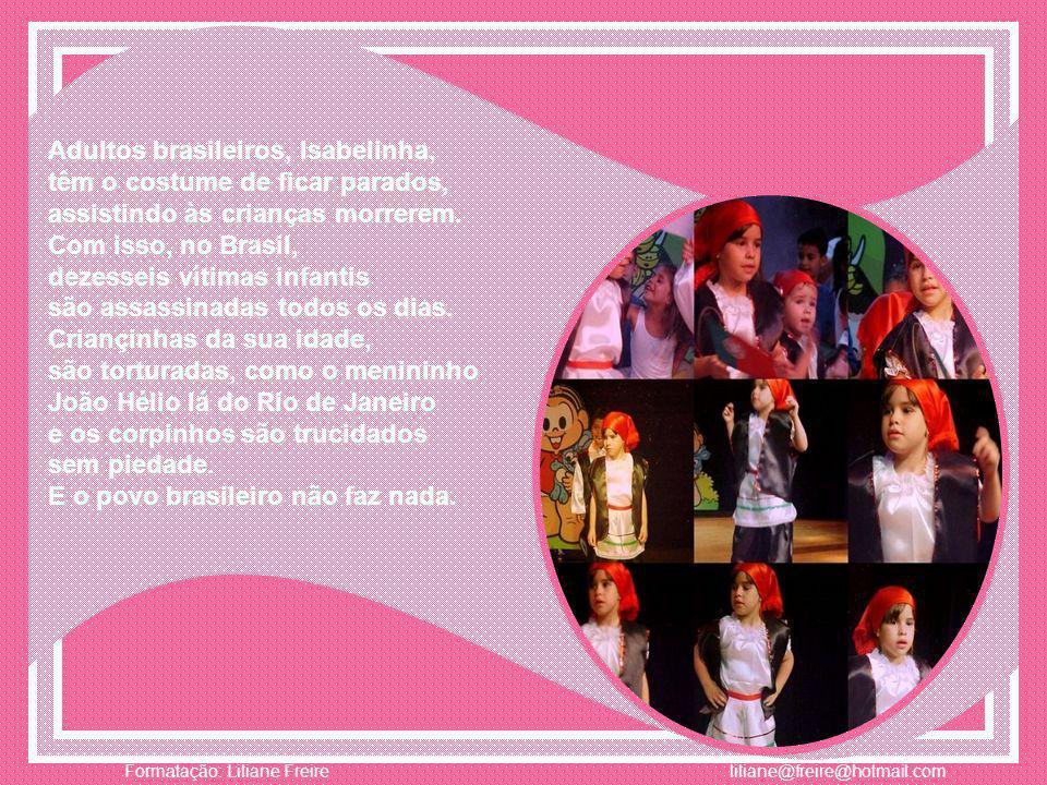 Adultos brasileiros, Isabelinha,