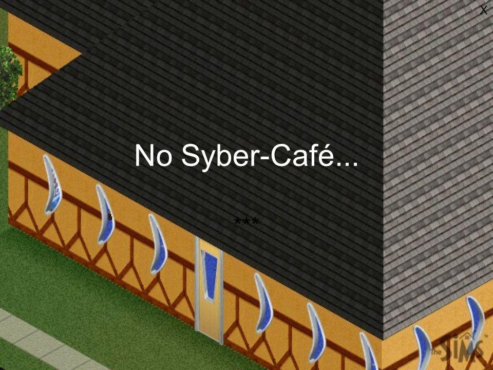 No Syber-Café... ***