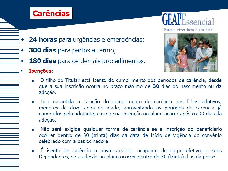 Carências 24 horas para urgências e emergências;