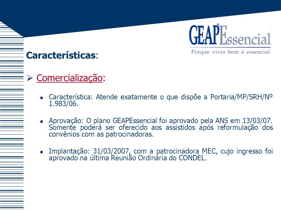 Características: Comercialização: