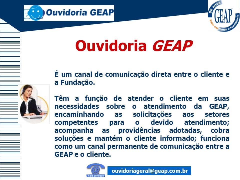Ouvidoria GEAP É um canal de comunicação direta entre o cliente e a Fundação.