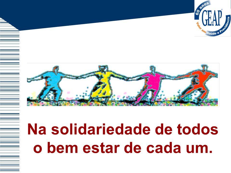 Na solidariedade de todos o bem estar de cada um.