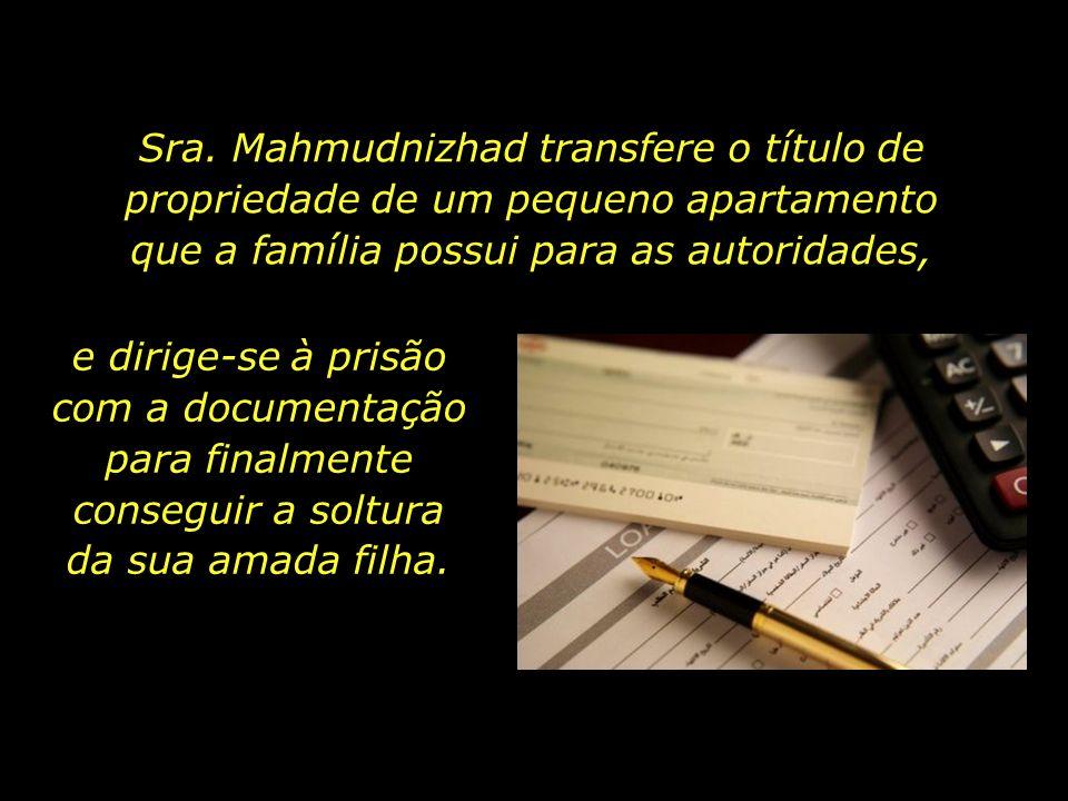 Sra. Mahmudnizhad transfere o título de propriedade de um pequeno apartamento que a família possui para as autoridades,